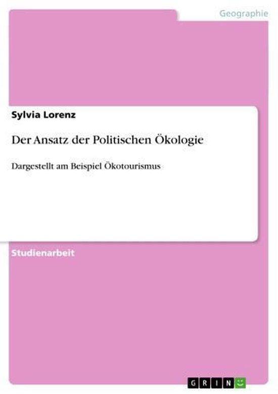Der Ansatz der Politischen Ökologie