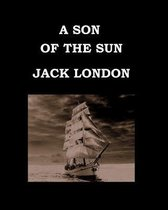 A Son of the Sun Jack London