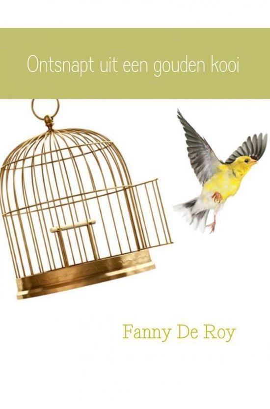 Ontsnapt uit een gouden kooi - Fanny de Roy | Fthsonline.com