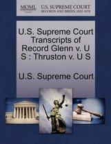 U.S. Supreme Court Transcripts of Record Glenn V. U S