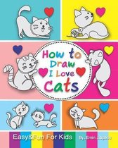 How to Draw I Love Cats
