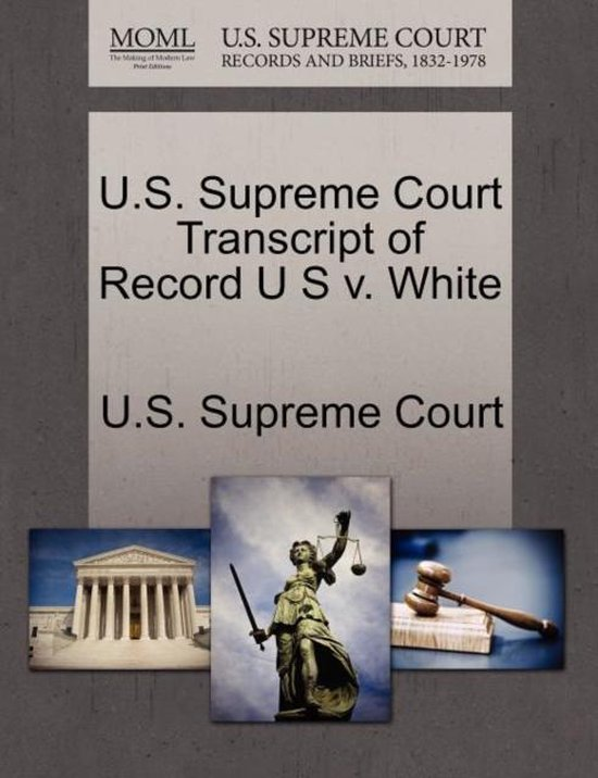 U.S. Supreme Court Transcript of Record U S V. White