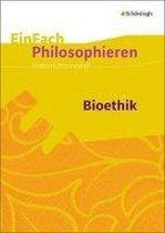 Bioethik. EinFach Philosophieren
