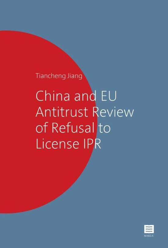 China and Eu Antitrust Review of Refusal to License Ipr