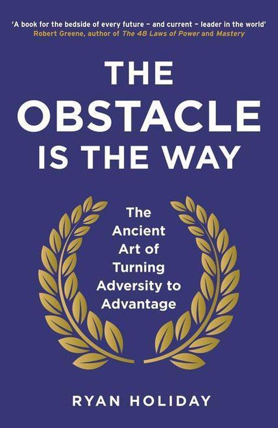 Boek cover The Obstacle is the Way van Ryan Holiday (Onbekend)