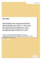 Darstellung der ertragsteuerlichen Behandlung einer KG a. A. mit einer Komplementar-GmbH bzw. einer Komplementar-GmbH & Co.KG
