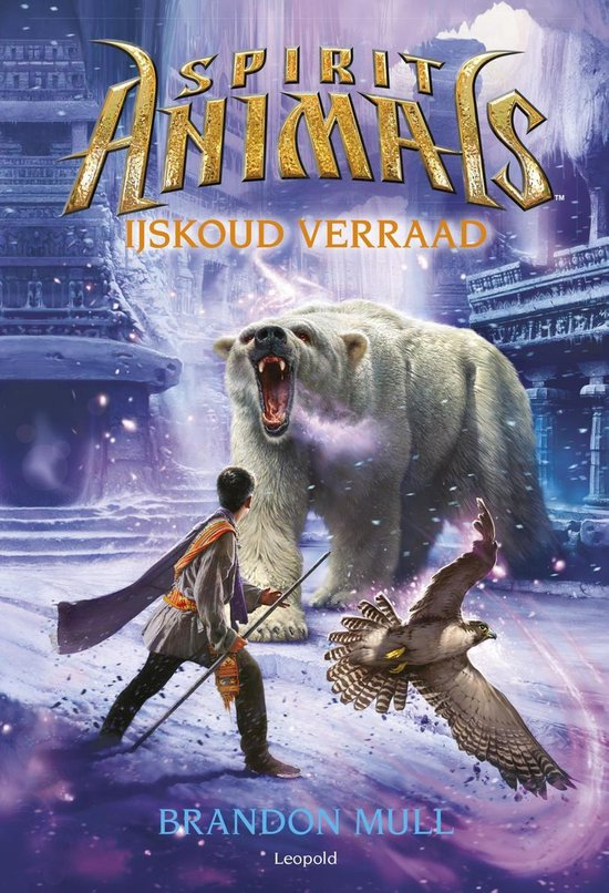 Spirit Animals 4 - IJskoud verraad - Brandon Mull |