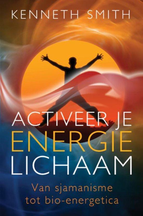 Activeer je energie lichaam - Kenneth Smith  