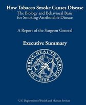 Boek cover How Tobacco Smoke Causes Disease van U S Department Of Healt Human Se