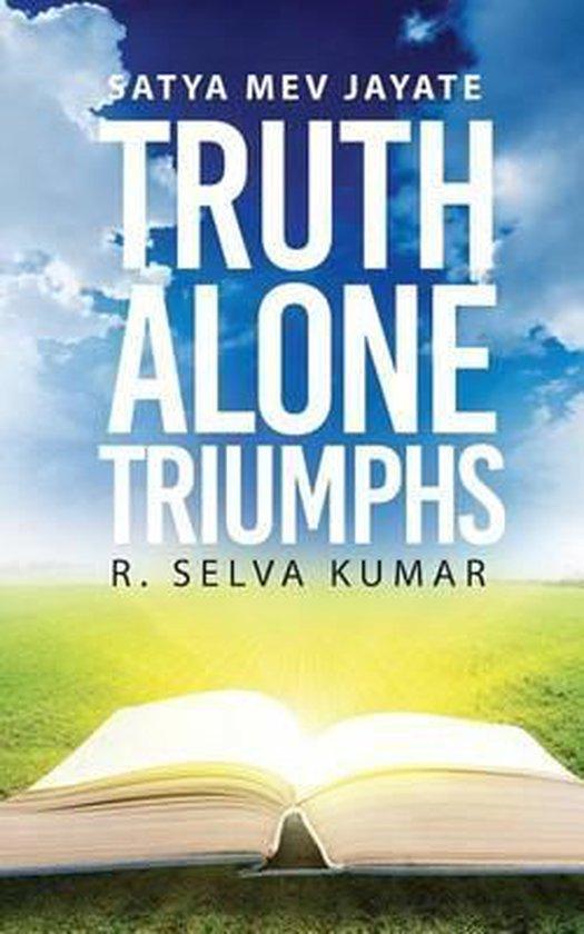 Truth Alone Triumphs