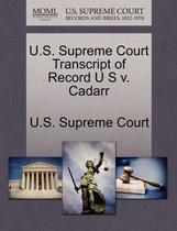 U.S. Supreme Court Transcript of Record U S V. Cadarr