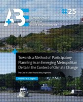 A+BE Architecture and the Built Environment  -   Towards a Method of Participatory Planning in an Emerging Metropolitan Delta in the Context of Climate Change