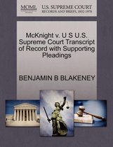 McKnight V. U S U.S. Supreme Court Transcript of Record with Supporting Pleadings