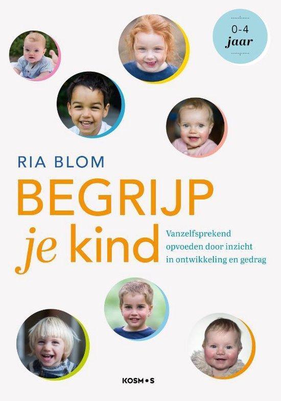 Begrijp je kind - Ria Blom | Fthsonline.com