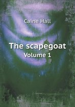 The Scapegoat Volume 1