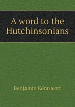 A Word to the Hutchinsonians