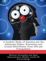 A Geodetic Study of Sumatra and the Indonesian Region