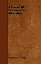 A Manual Of Determinative Mineralogy