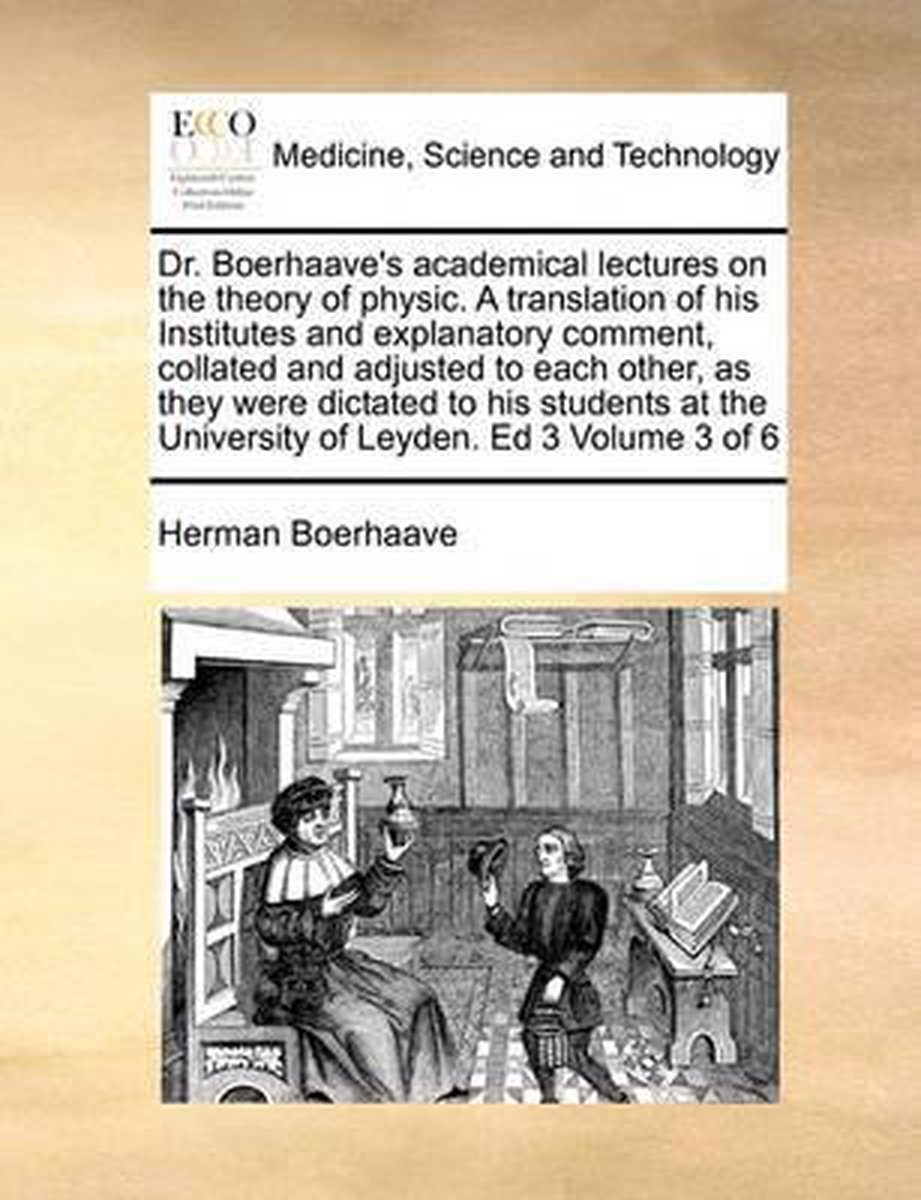 Dr. Boerhaave's academical lectures on the theory of physic. A ...