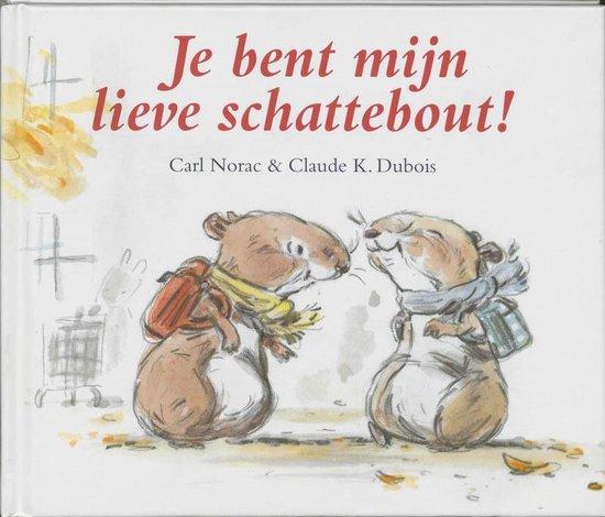Je Bent Mijn Lieve Schattebout - Carl Norac |