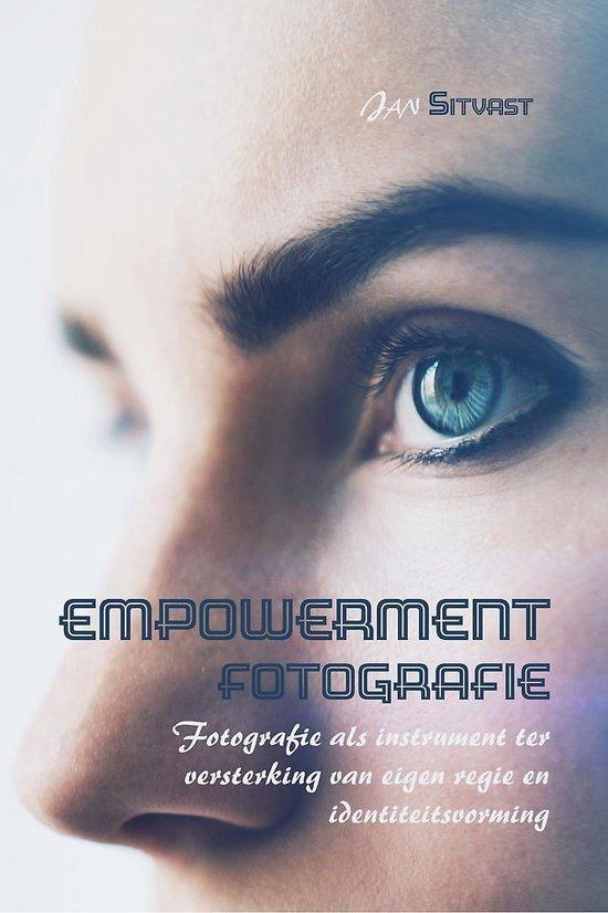 Empowerment fotografie - fotografie als instrument ter versterking van eigen regie en identiteitsvorming - Jan Sitvast | Fthsonline.com