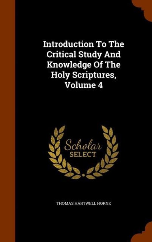 Boek cover An Introduction to the Critical Study and Knowledge of the Holy Scriptures Volume 4 van Thomas Hartwell Horne (Hardcover)