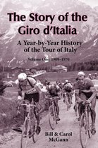 The Story of the Giro D'Italia: A Year-by-Year History of the Tour of Italy, Volume 1