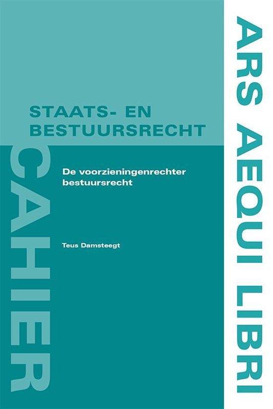 Ars Aequi cahiers Staats- en bestuursrecht - De voorzieningenrechter bestuursrecht - Teus Damsteegt | Fthsonline.com