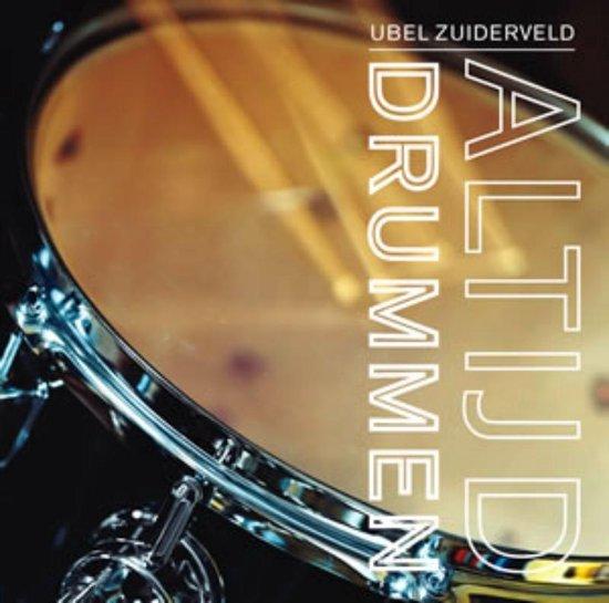 Altijd Drummen - U. Zuiderveld |