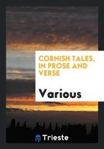 Cornish Tales, in Prose and Verse