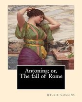 Antonina; or, The fall of Rome By