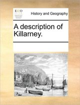 A Description of Killarney.