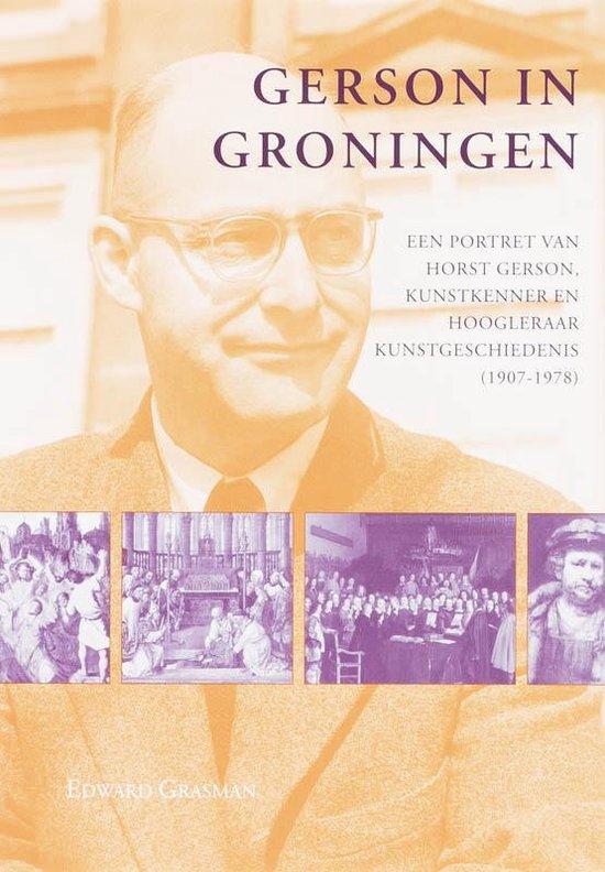 Studies over de Geschiedenis van de Groningse Universiteit 2 - Gerson in Groningen - Edward Grasman |