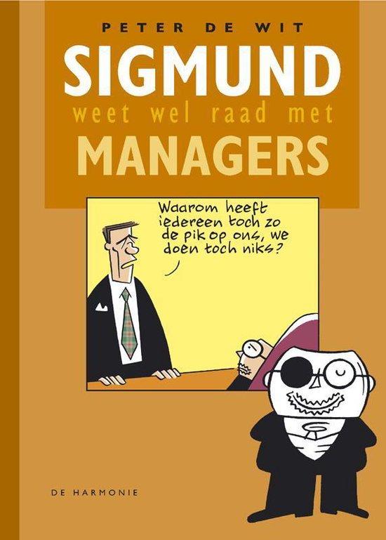 Sigmund weet wel raad met managers - P. de Wit  