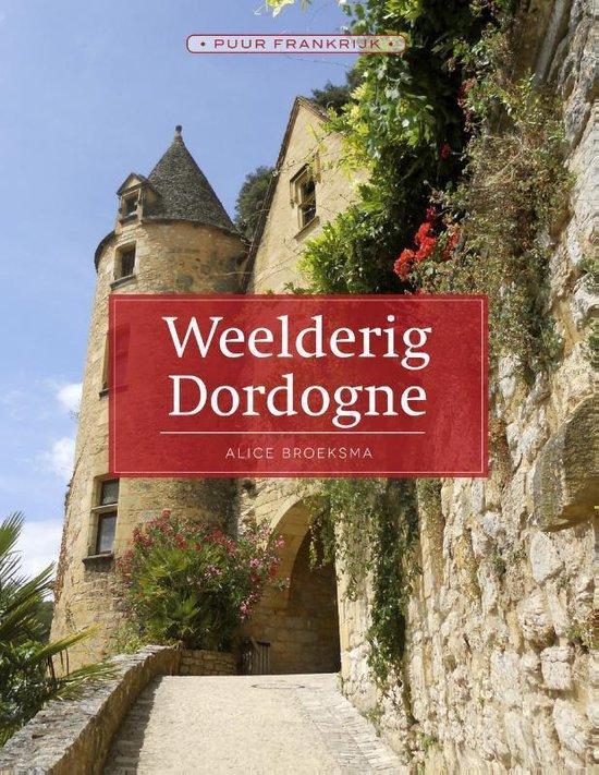 Weelderig Dordogne - Alice Broeksma | Fthsonline.com