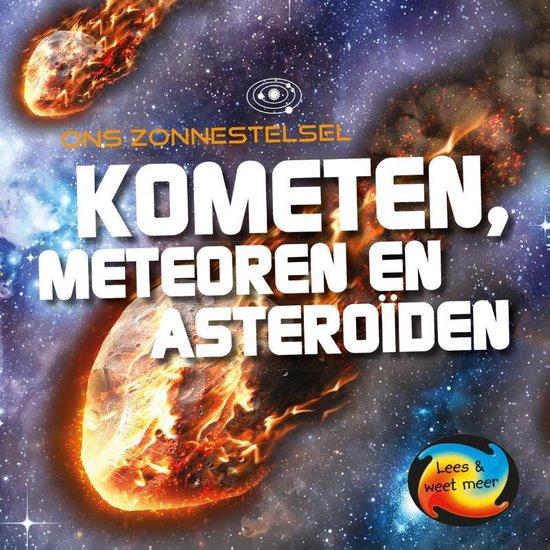 Ons zonnestelsel - Kometen, meteoren en asteroïden - Mary-Jane Wilkins |