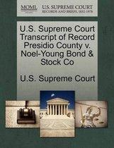 U.S. Supreme Court Transcript of Record Presidio County V. Noel-Young Bond & Stock Co