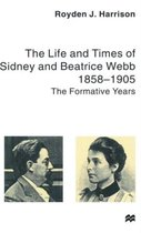 The Life and Times of Sidney and Beatrice Webb