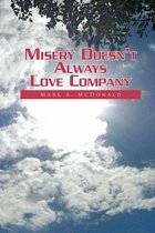 Misery Doesn't Always Love Company