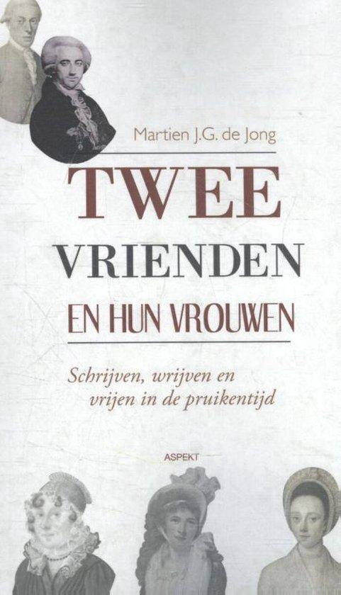 Twee vrienden en hun vrouwen - Martien J.G. de Jong |