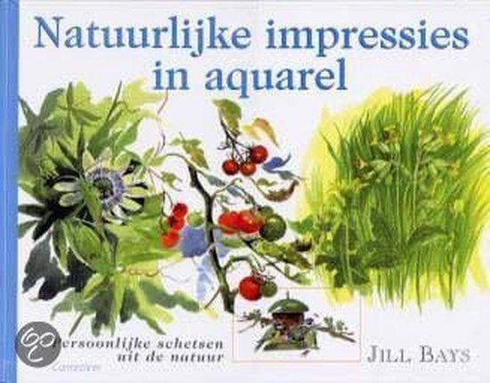 Natuurlijke Impressies In Aquarel - Jill Bays |