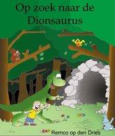 Op zoek naar de Dionsaurus (dinosaurus kinderboek)