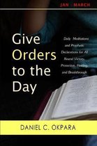 Give Orders to the Day (365 Days)