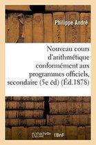 Nouveau Cours d'Arithmetique: Redige Conformement Aux Programmes Officiels Tome 4