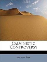 Calvinistic Controversy