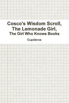 Cosco's Wisdom Scroll, The Lemonade Girl, The Girl Who Knows Books
