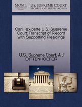 Carll, Ex Parte U.S. Supreme Court Transcript of Record with Supporting Pleadings
