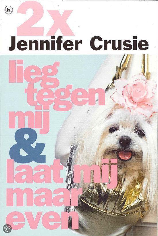 Lieg Tegen Mij / Laat Mij Maar Even - Jennifer Crusie |