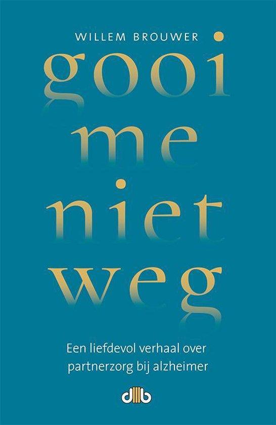Boek cover Gooi me niet weg van Willem Brouwer (Paperback)