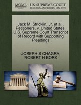 Jack M. Stricklin, Jr. Et Al., Petitioners, V. United States. U.S. Supreme Court Transcript of Record with Supporting Pleadings